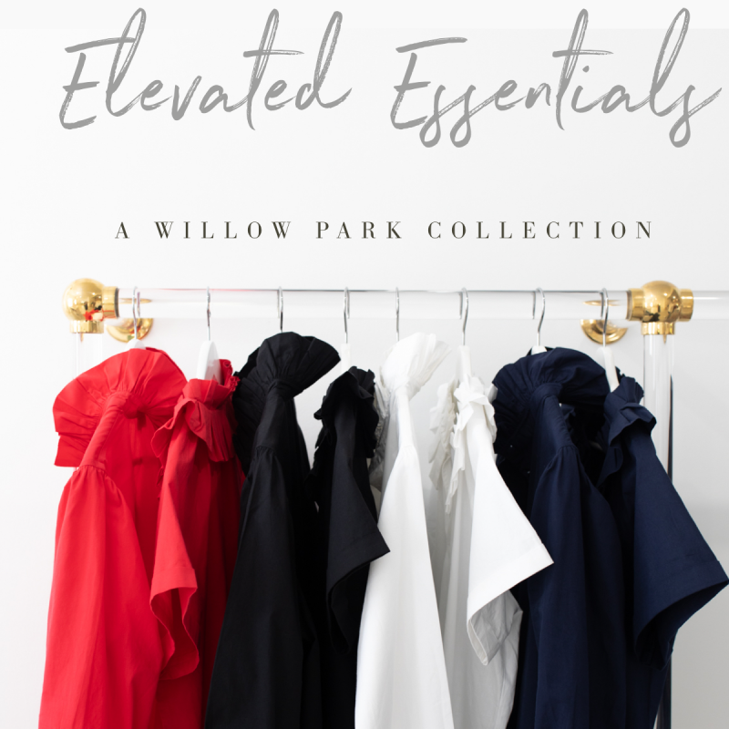 Elevated Essentials - A Willow Park Collection