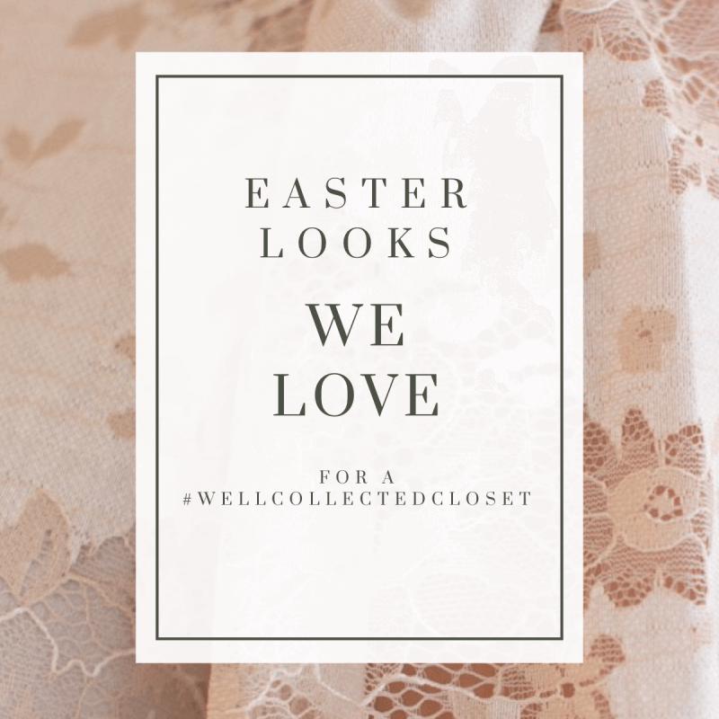 Easter Looks We Love