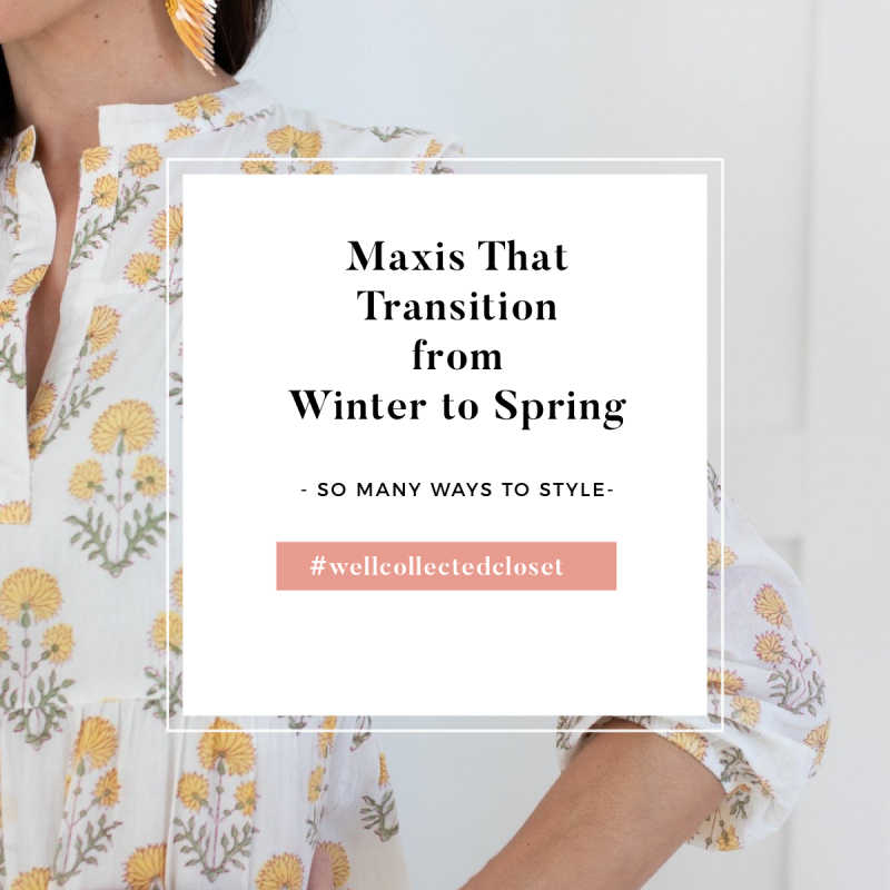 Transitioning a Maxi Dresses from Winter to Spring