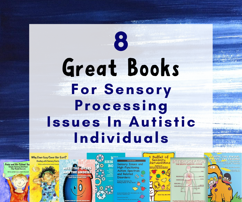8 Great Books For Sensory Processing Issues in Autistic Individuals
