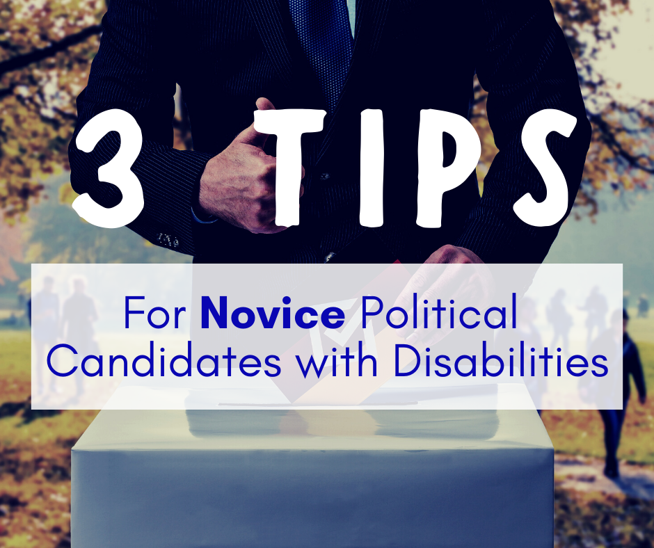 3 Tips for Novice Political Candidates with Disabilities