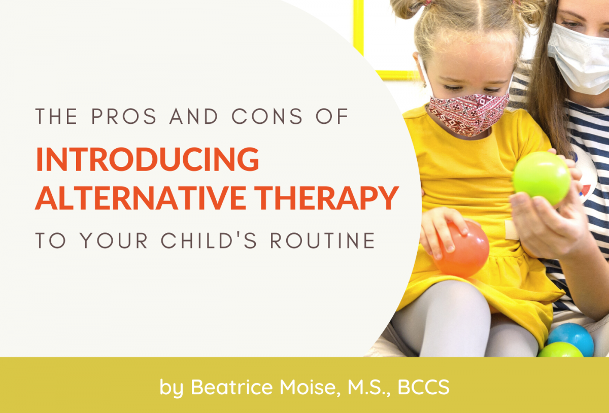 The Pros and Cons of Introducing Alternative Therapy to Your Child's Routine