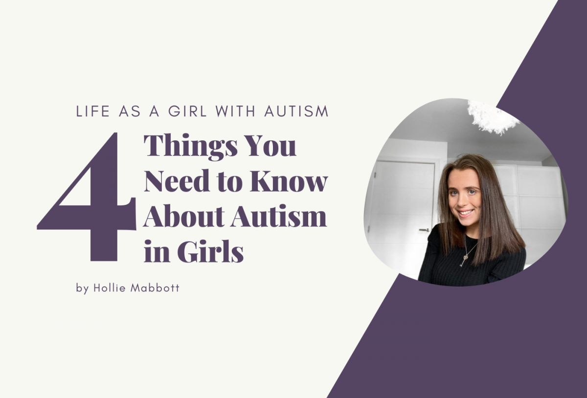 Life as a Girl With Autism - 4 Things You Need to Know About Autism in Girls