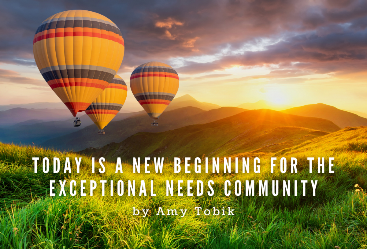 Today is a New Beginning for the Exceptional Needs Community