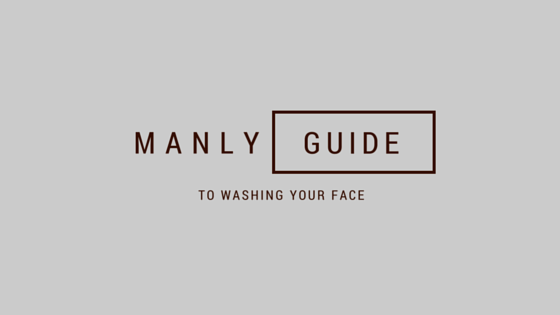 Men's Face Care Routine Made Simple Step By Step