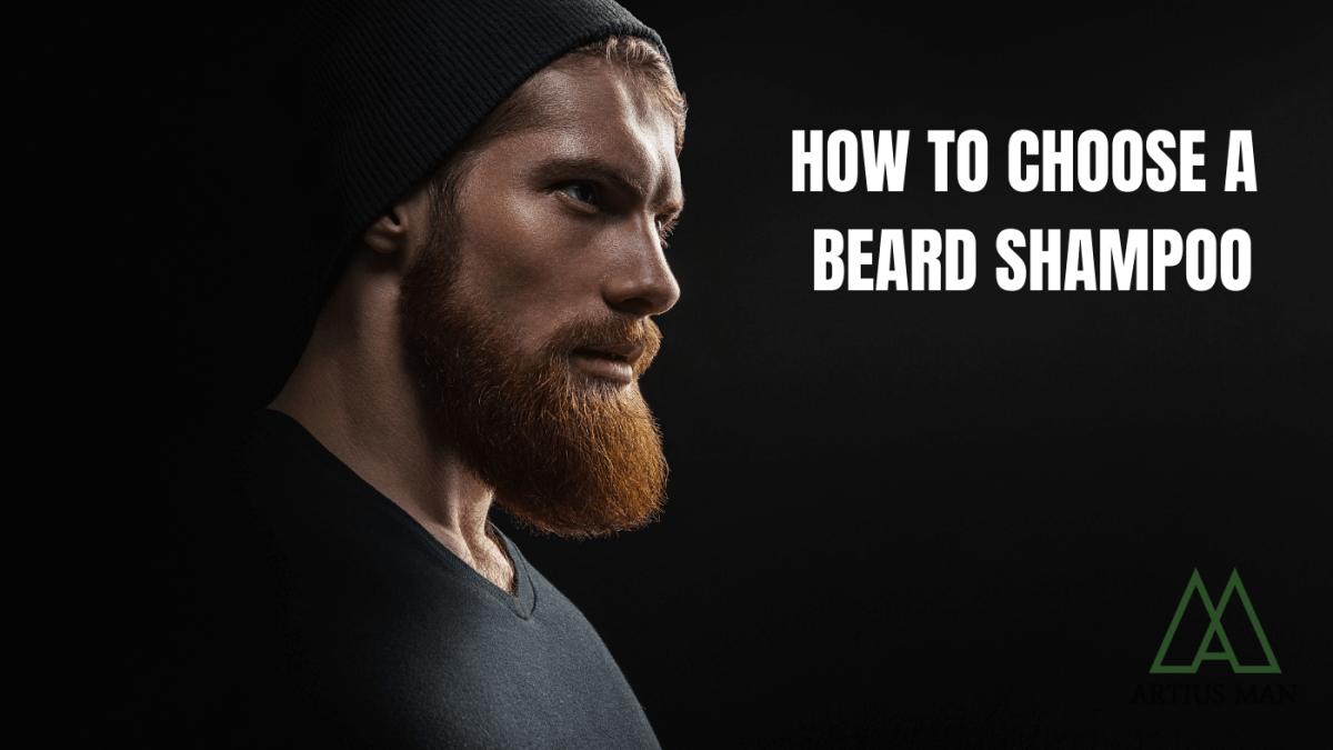 Choosing a Beard Shampoo