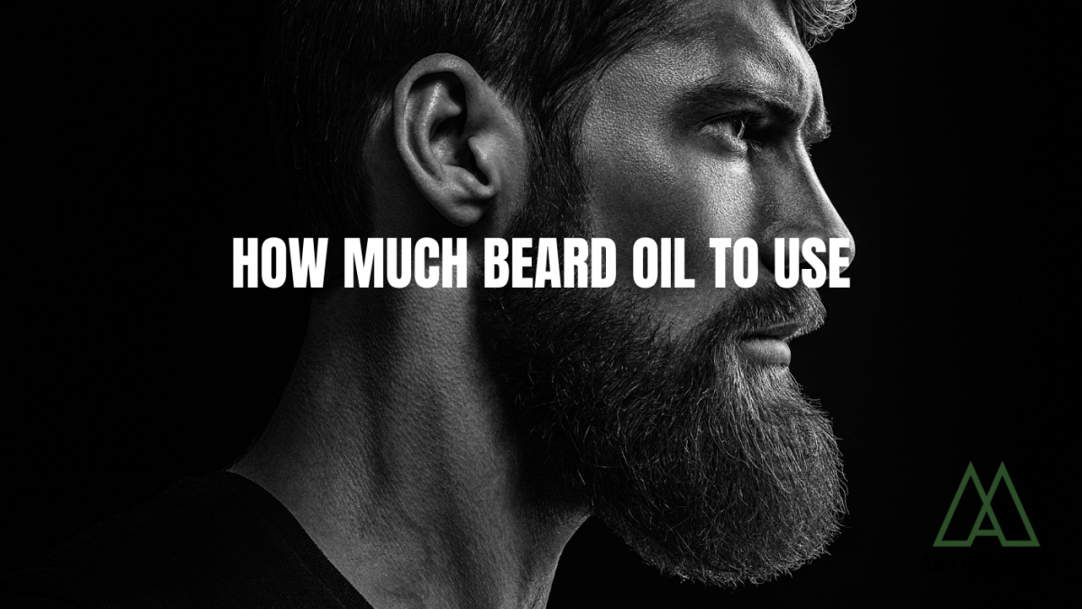 How Much Beard Oil To Use Based On Length