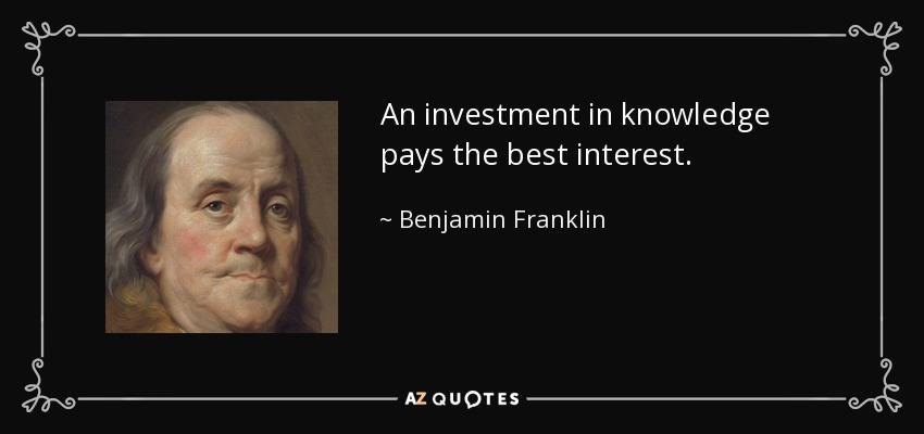 Investment In Knowledge pays the best interest