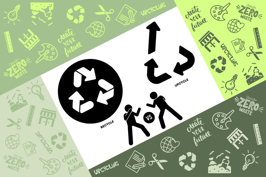 Recycle vs. Upcycle