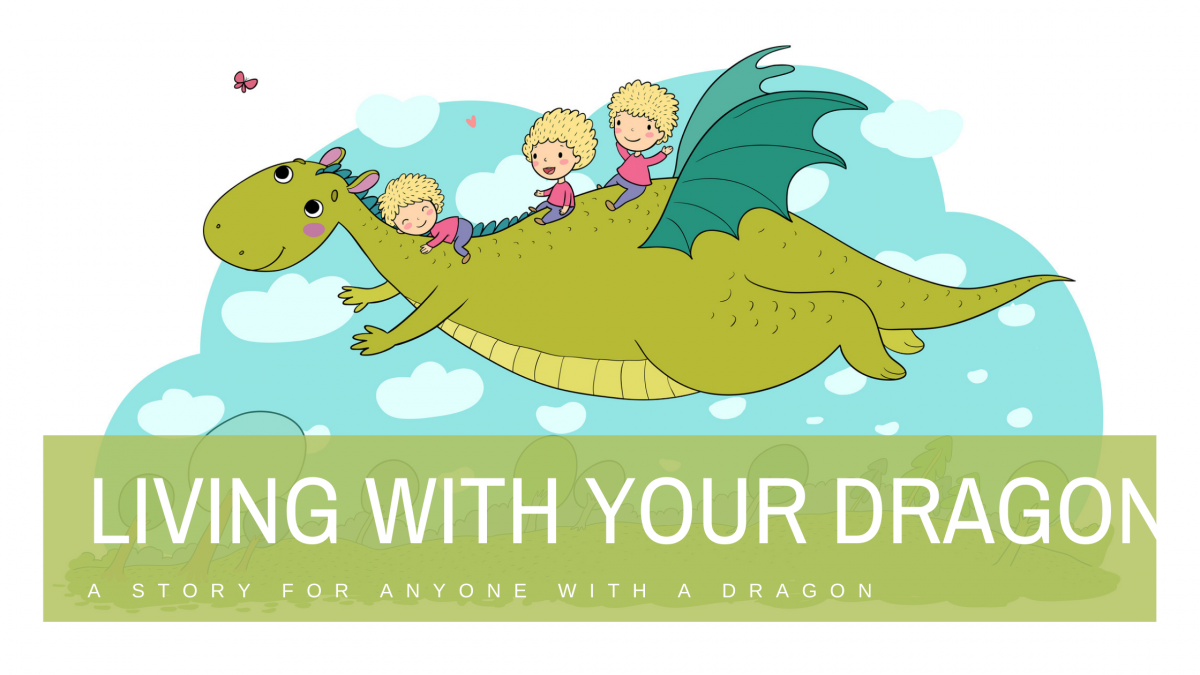 Living with Your Dragon: For kids living with illness and disability