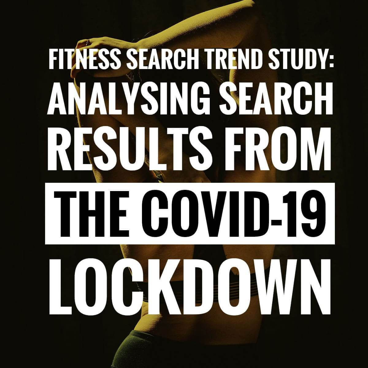 Fitness search trend study: analysing search results from the Covid-19 lockdown