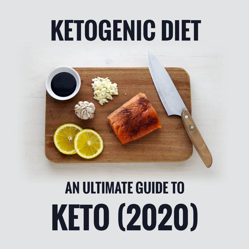 Ketogenic Diet: An Ultimate Guide To Keto (2020)