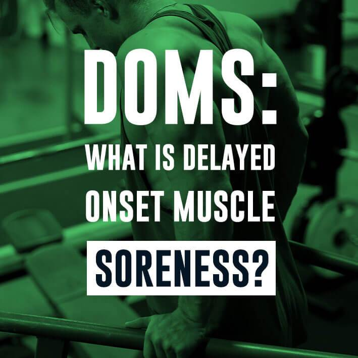 DOMS: What Is Delayed Onset Muscle Soreness?
