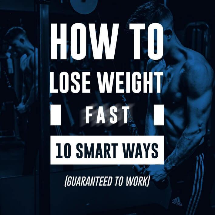 How To Lose Weight Fast: 10 Smart Ways (Guaranteed To Work)