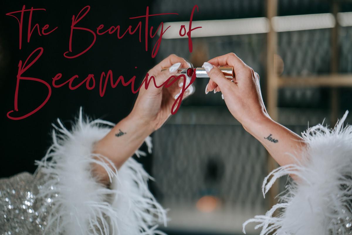 Xo Britt: The Beauty of Becoming