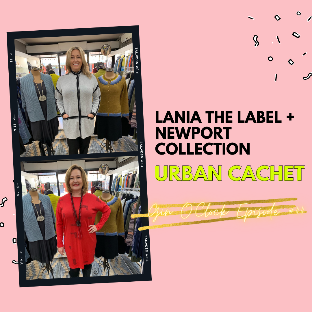 Newport Collection and Lania the Label| Gin O'Clock Episode #44