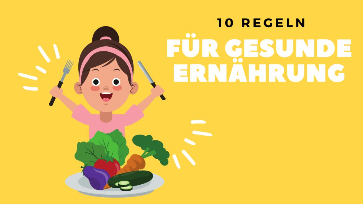 Die 10 Regeln gesunder Ernährung - in 2 Minuten erklärt!
