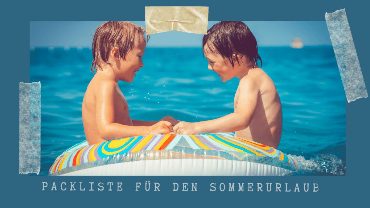 Die TeeFee Packliste | Sommerurlaub mit Kleinkind