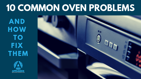 10 Common Oven Problems and How To Fix Them