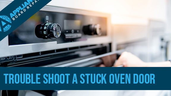 How To Diagnose An Oven Door that Won't Open