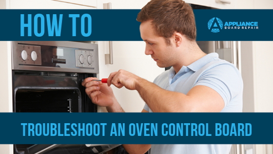 How To Troubleshoot An Oven Control Board