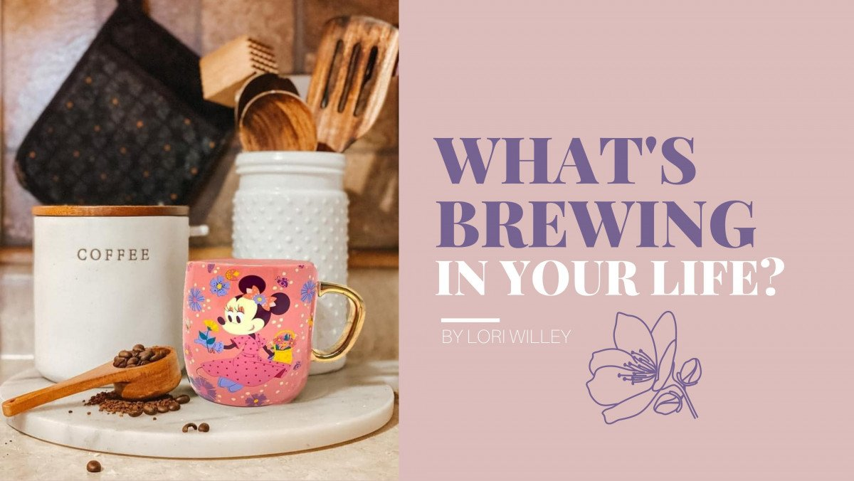 What's Brewing In Your Life?