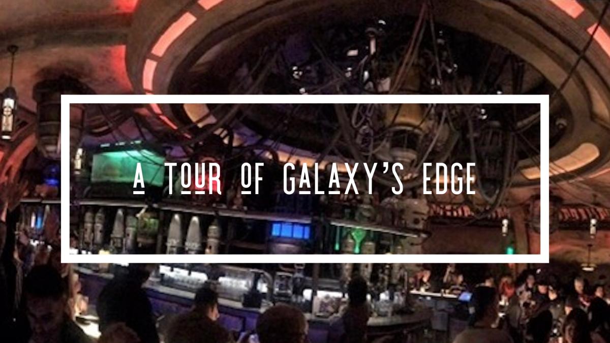 A Tour Of Galaxy's Edge (Star Wars Land)