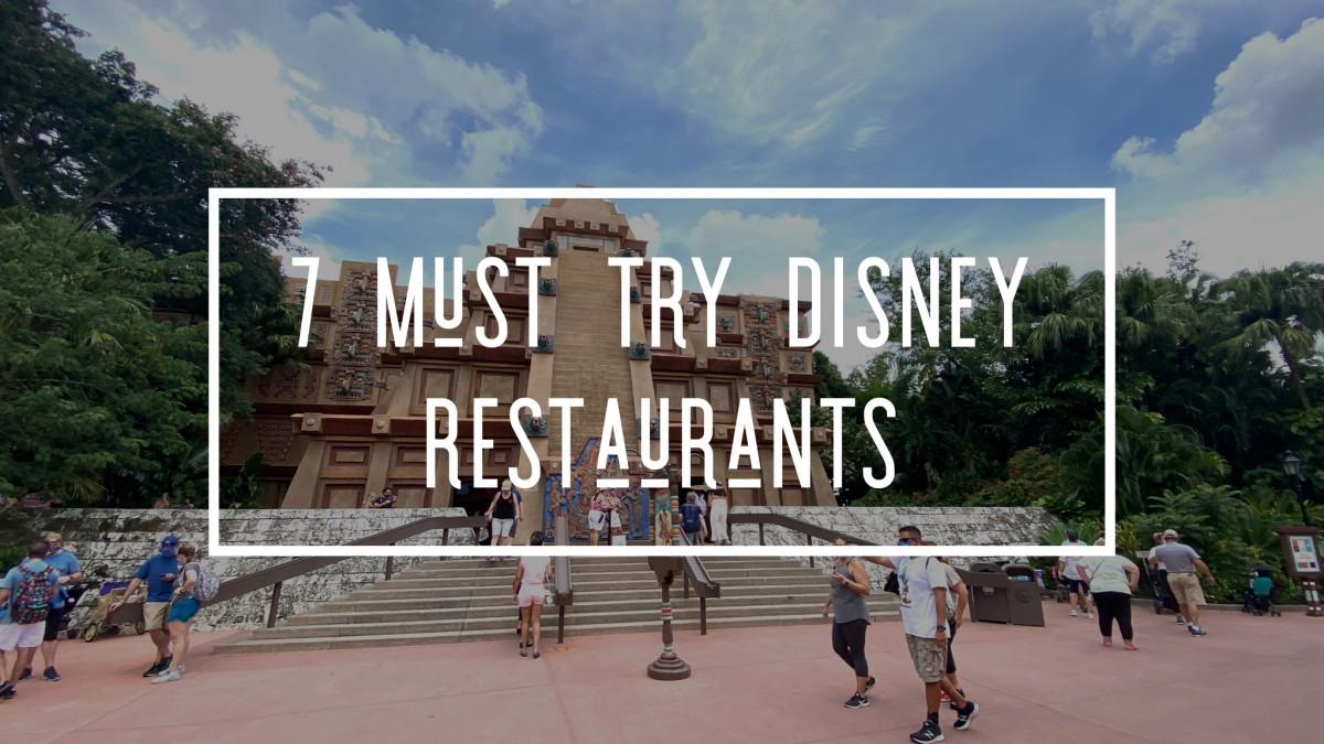 7 Must Try Disney Restaurants