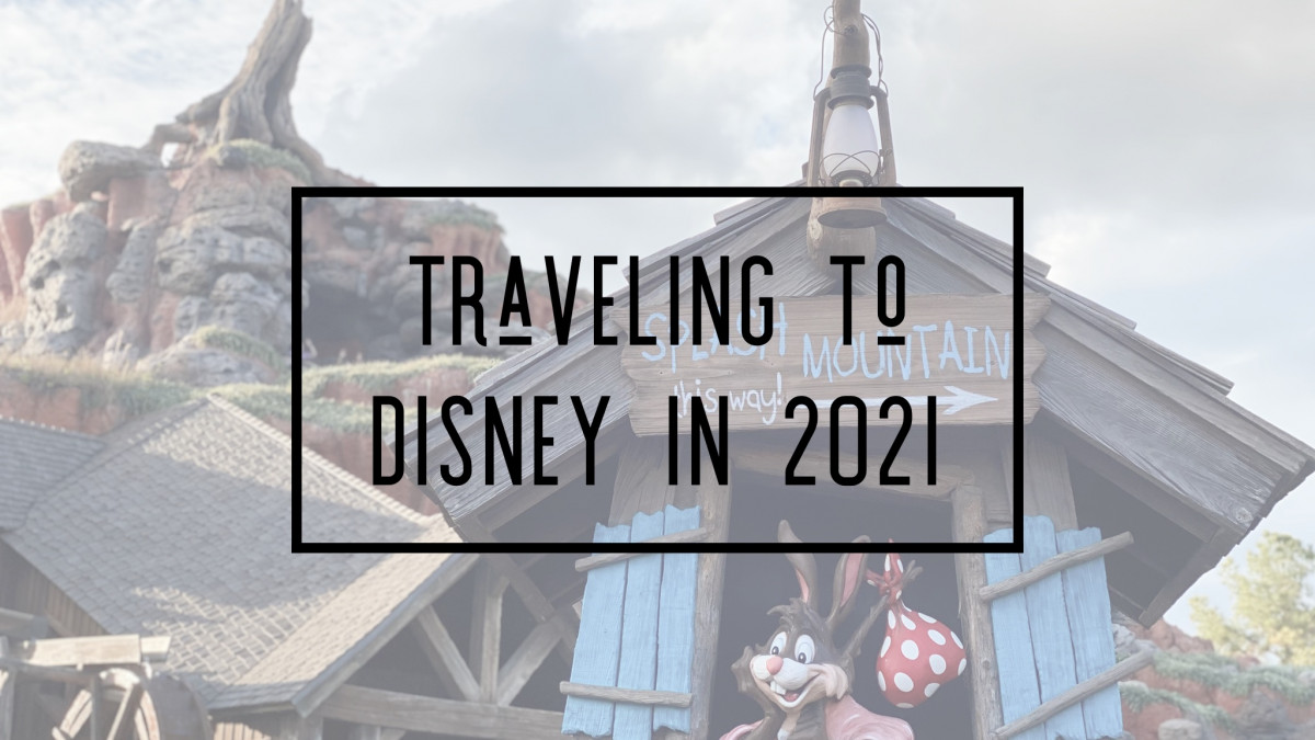 Tricks of the Trade - Traveling to Disney in 2021