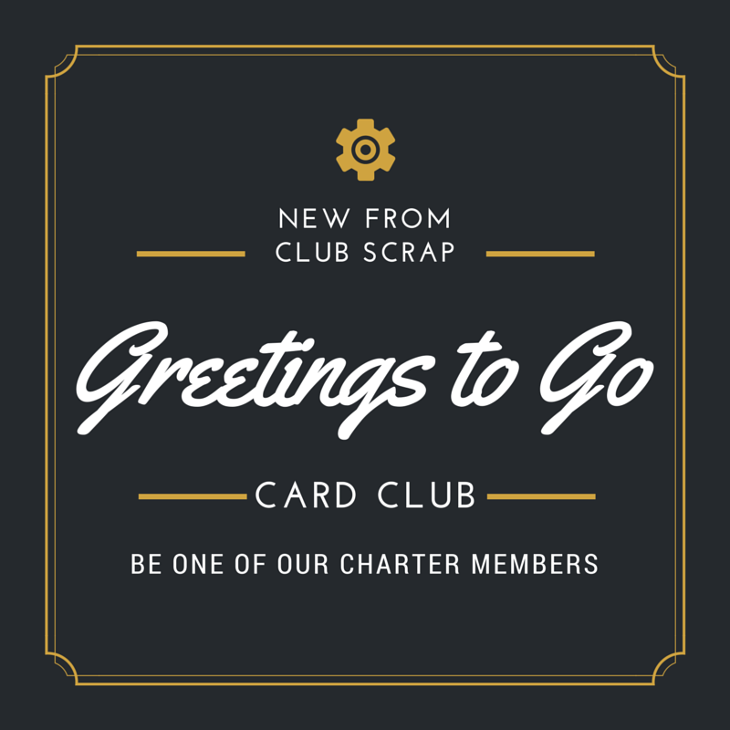 "Announcing our ""Greetings to Go"" Card Club!"