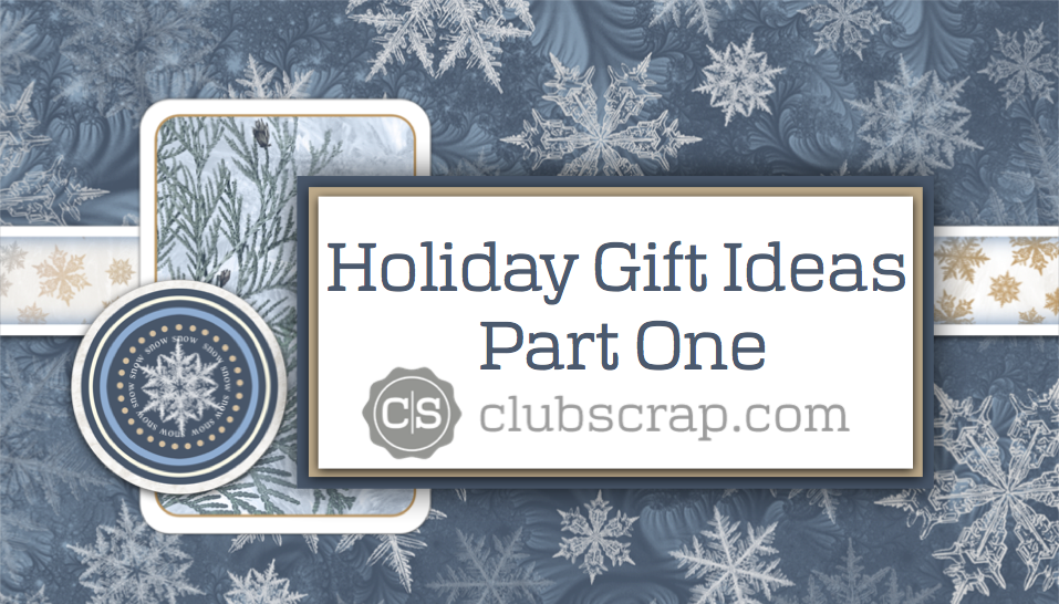 Holiday Gift Ideas--Part One