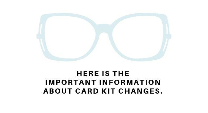 Card Kit Changes - Important new information
