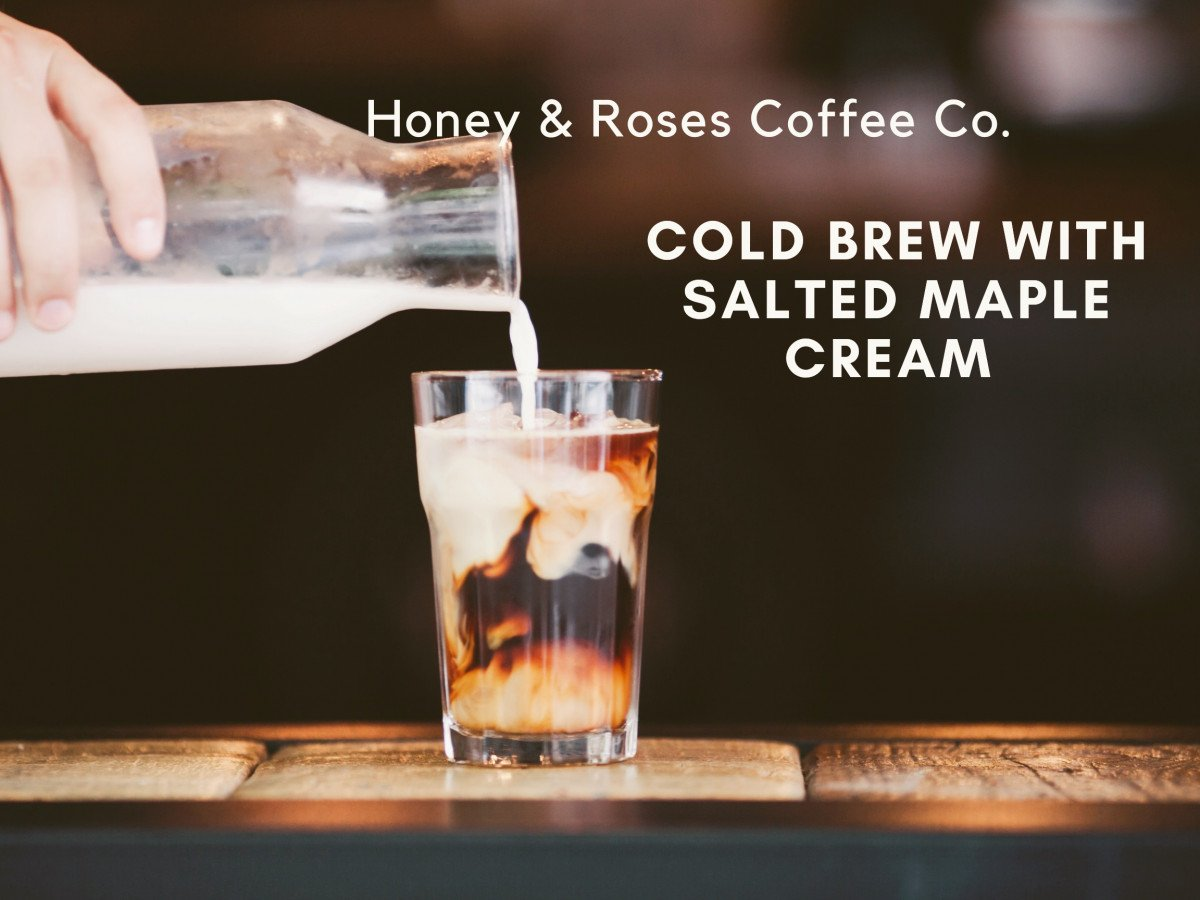 Cold Brew with Salted Maple Cream