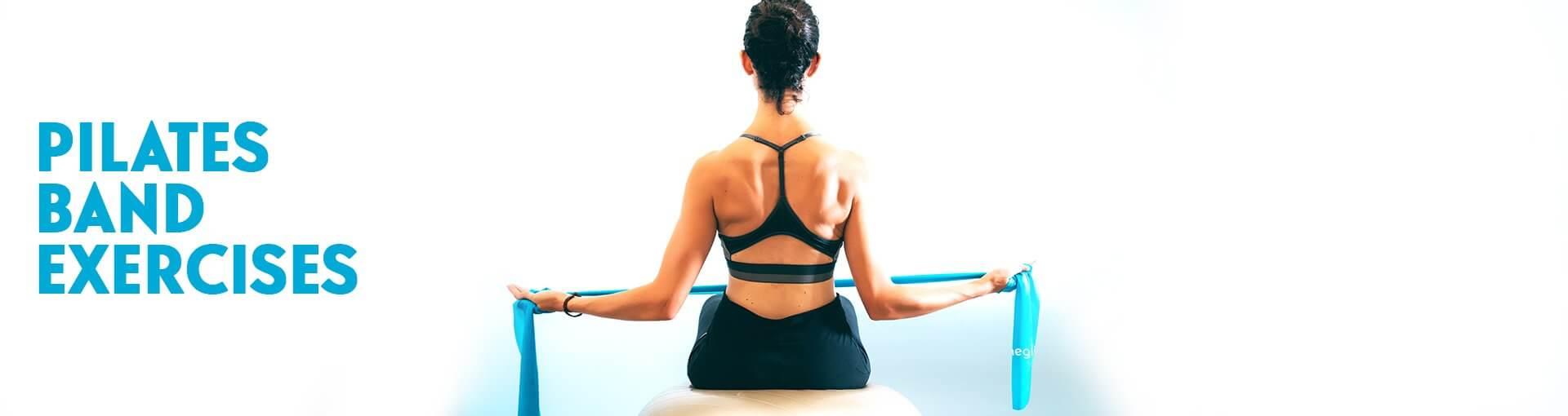 10 Pilates Band Exercises - Improve your Pilates Routine