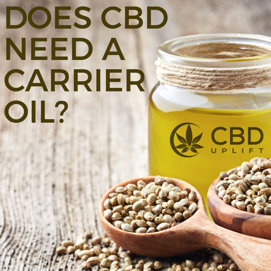 Does CBD need a carrier oil?