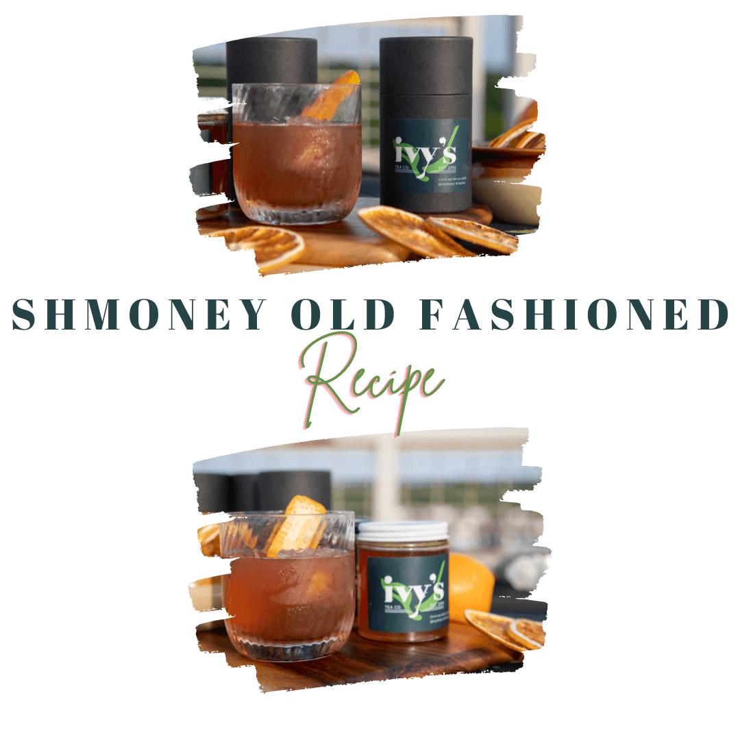 Recipe: Shmoney Old Fashioned with Orange Honey and Tea