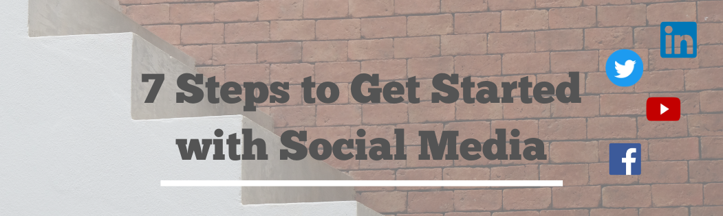 7 Steps to Get Started with Social Media