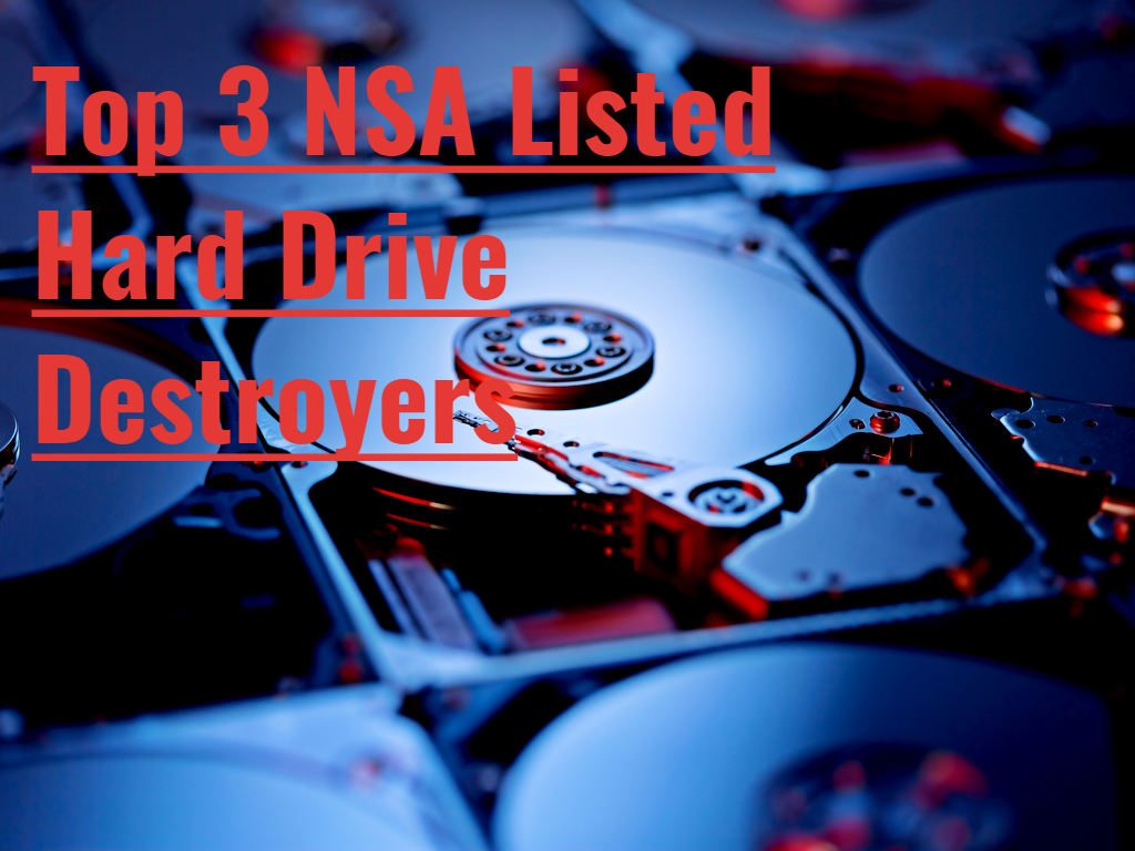 3 Of The Best NSA-Listed Hard Drive Destroyers Of 2021