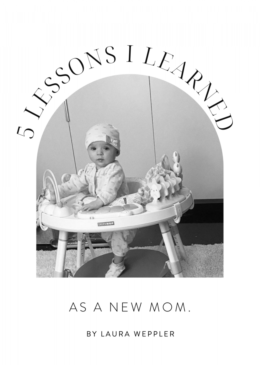5 LESSONS I LEARNED AS A NEW MOM