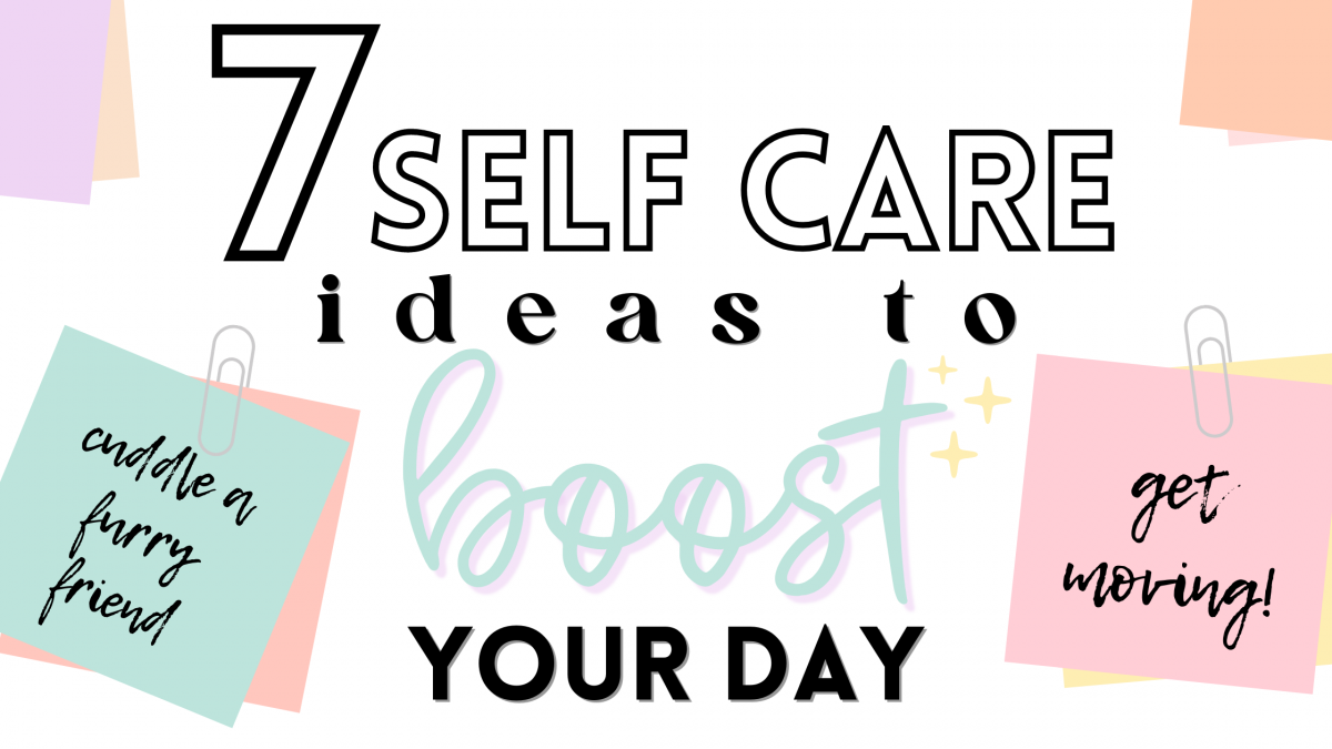 7 Self Care Ideas to Boost Your Day