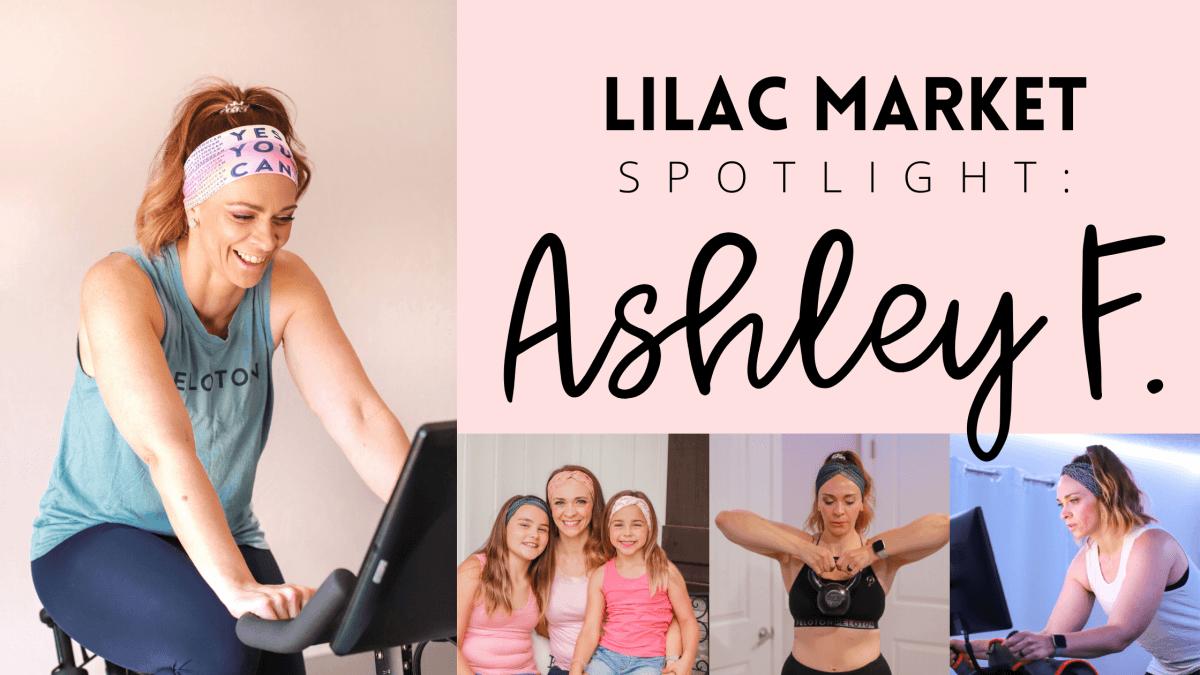 Lilac Market Spotlight: Ashley F.