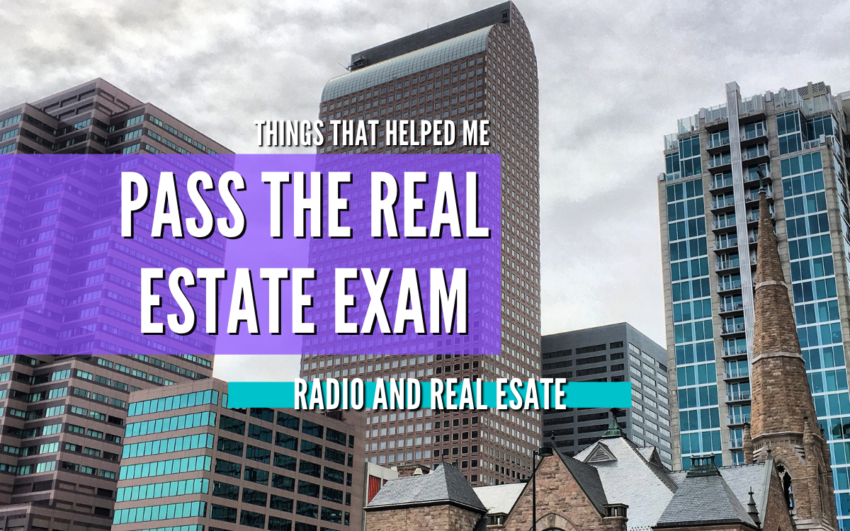 How I Passed The Real Estate Exam