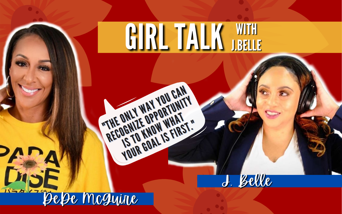 Set Goals & Know Who You Are. DeDe McGuire on Girl Talk with J.Belle