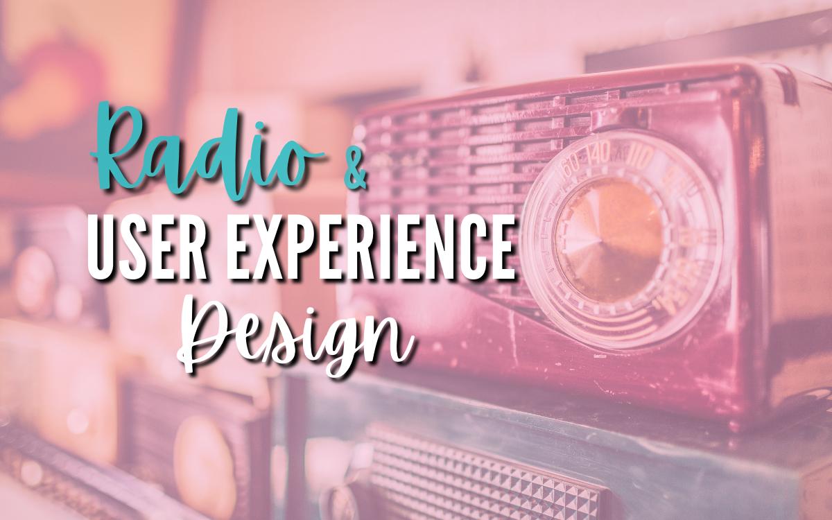Radio & User Experience Design
