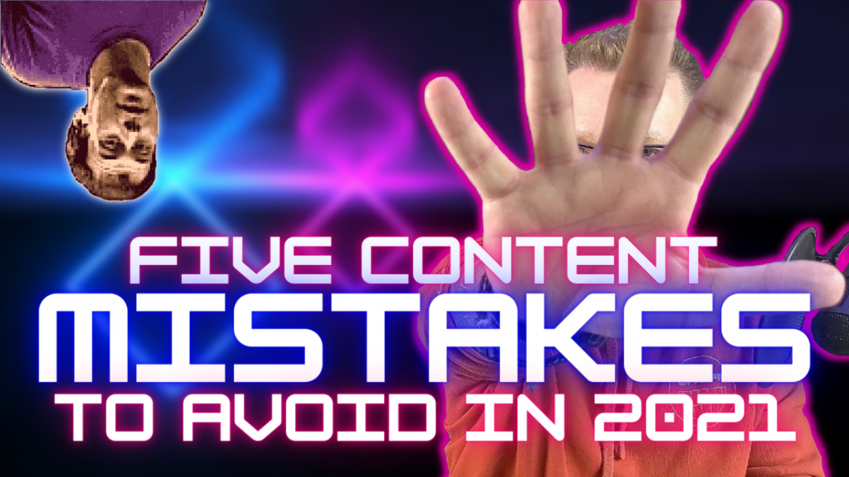 Five Content Mistakes to Avoid in 2021