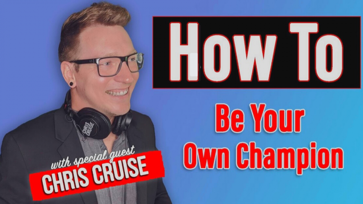 How To Be Your Own Champion