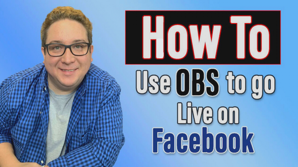 How to Use OBS to Go Live on Facebook