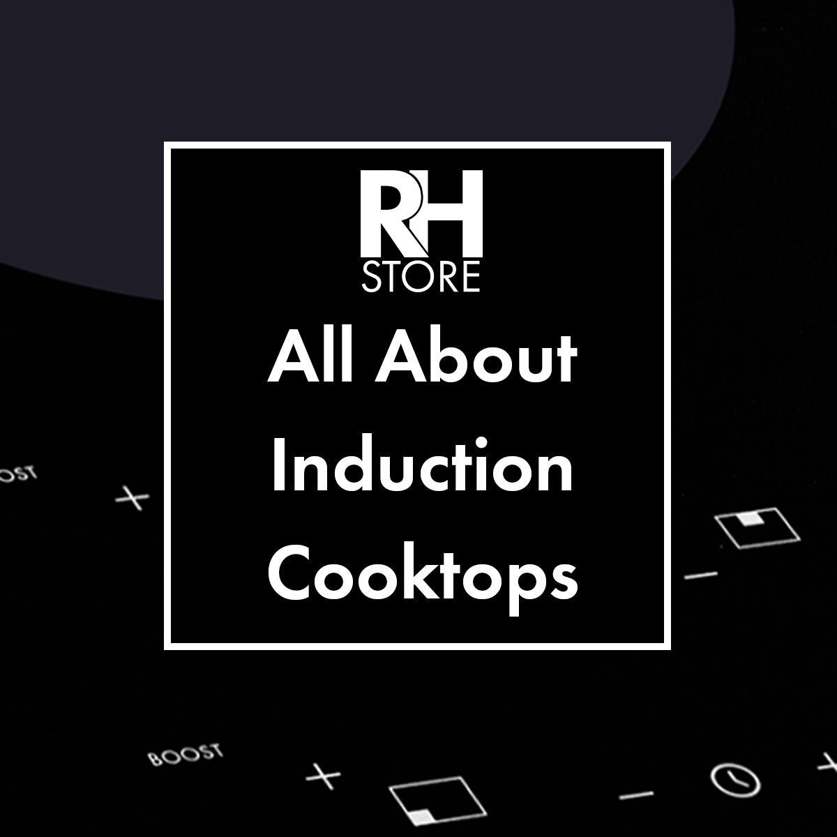 All About Induction Cooktops