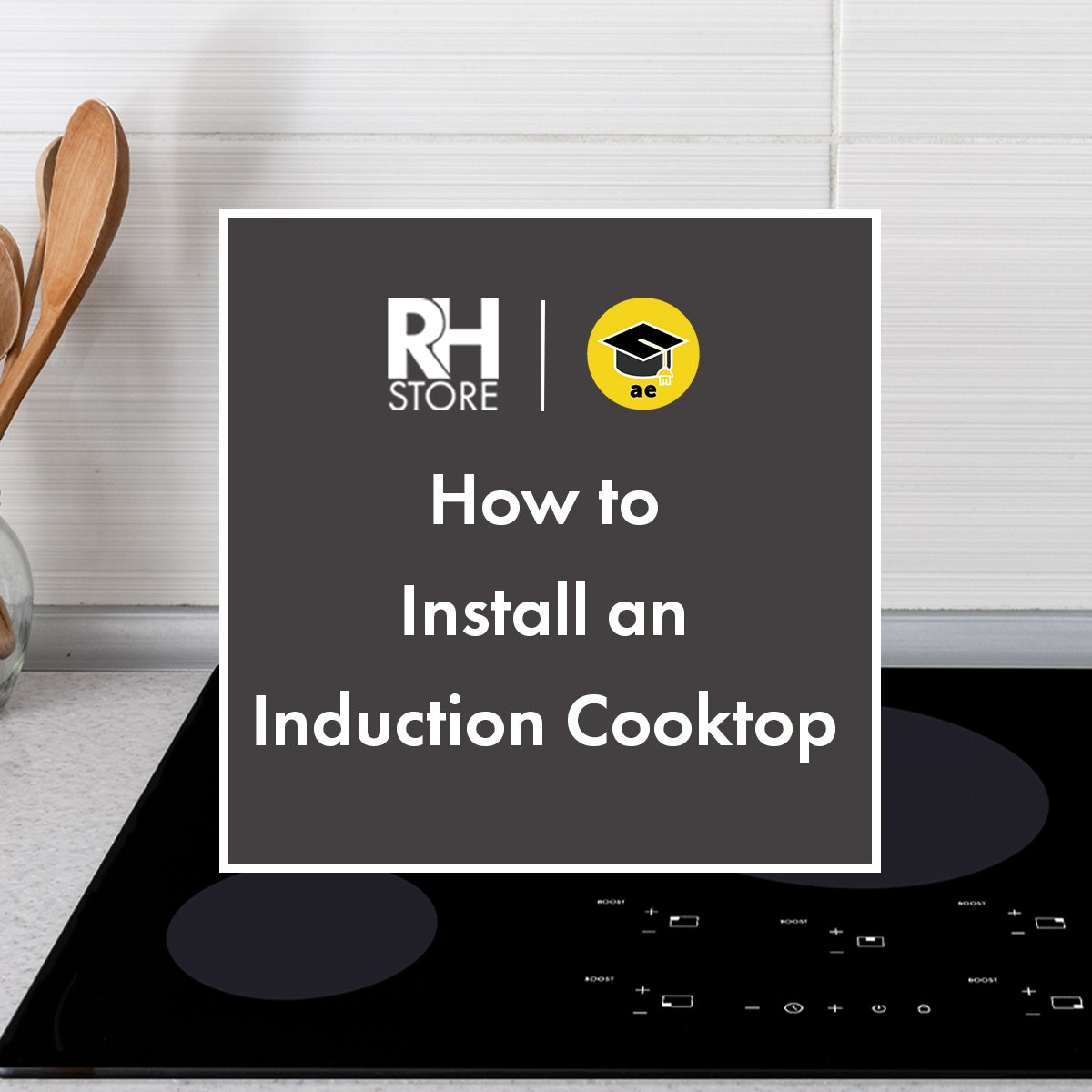 How to Install an Induction Cooktop - TRHS x AE Series