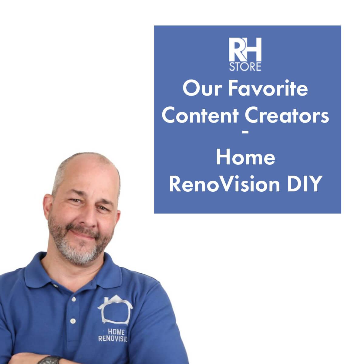 Our Favorite Content Creators - Home RenoVision DIY